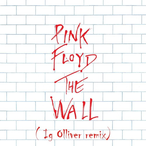 igolliver - Pink Floyd - Another Brick In The Wall (Ig Olliver Remix