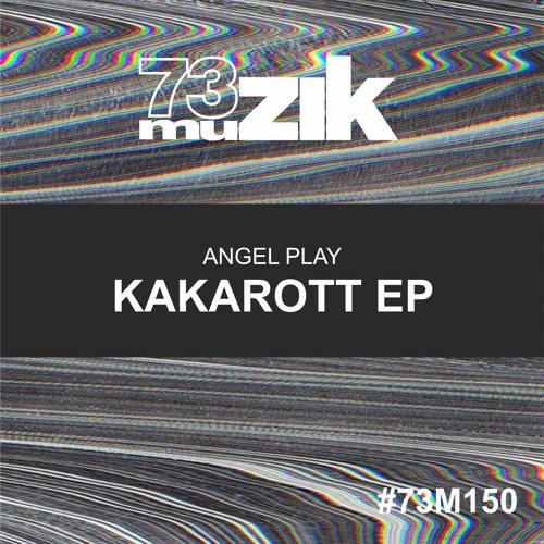 73M150 : Angel Play - Kakarott (Original Mix)