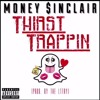Thirst Trappin - Money Sinclair