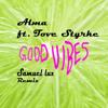ALMA - Good Vibes Ft. Tove Styrke (Samuel Lux Remix)