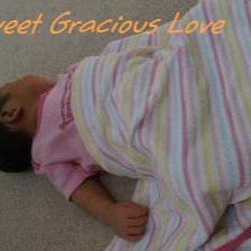Sweet Gracious Love