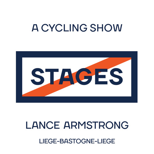 2018 Liege-Bastogne-Liege // Stages: A Cycling Show with Lance Armstrong