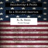 "Dr. R.R. Reno - ""Solidarity & Faith in a Divided America"""