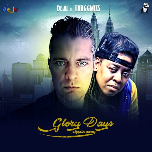 Deju Feat.ThuggMiss - Glory Days Slippin Away