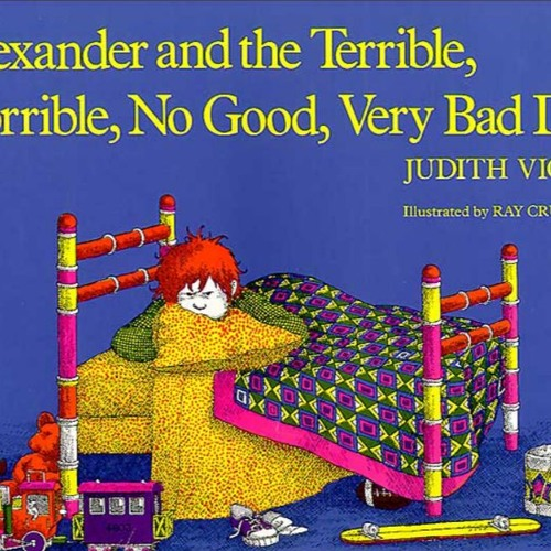 Episode 40 - Alexander and the Terrible, Horrible, No Good, Very Bad Day