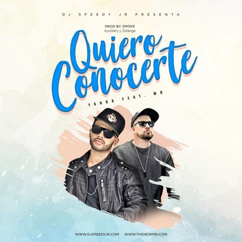 Quiero Conocerte - Yanra  Ft. MD The Xghost 2018