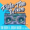 Tom Budin & Jordan Magro - Ride The Wave (Feat. BigRedCap)