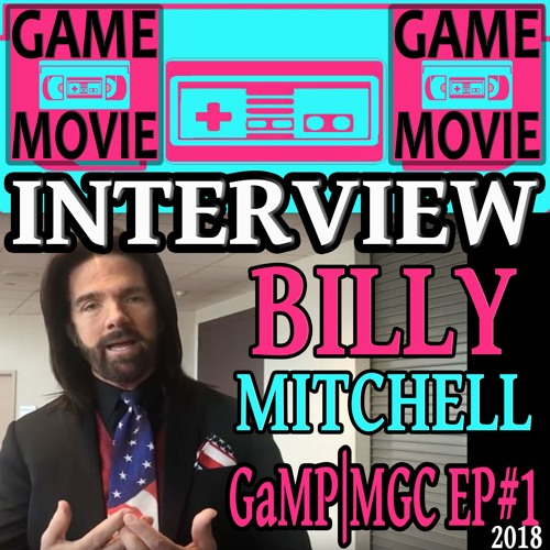 BILLY MITCHELL INTERVIEW - GaMP | MGC 2018 - EP #1