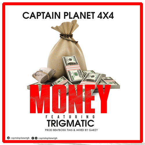 Money - Captain Planet ft Trigmatic (Prod by BeatBoss Tims & GarzyMix)