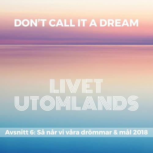 6 - Drommar - Och - Mal - Livet Utomlands