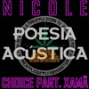 NICOLE - Choice part Xamã (Poesia Acústica)