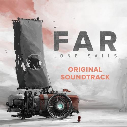 Half - FAR: Lone Sails Original Soundtrack (teaser track)