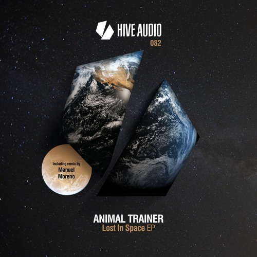 Hive Audio 082 - Animal Trainer - Lost in Space EP