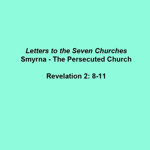 Letters to the Seven Churches II: The Persecuted Church