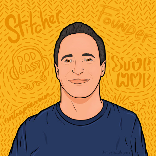 Getting Out of Your Own Way with Noah Shanok, Founder of Stitcher