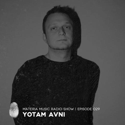 MATERIA Music Radio Show 029 With Yotam Avni