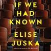 If We Had Known By Elise Juska Audiobook Excerpt