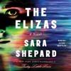 The Elizas A Novel By Sara Shepard Audiobook Excerpt