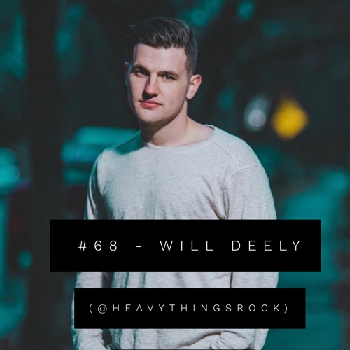 #68 - Will Deely (Heavy Things)