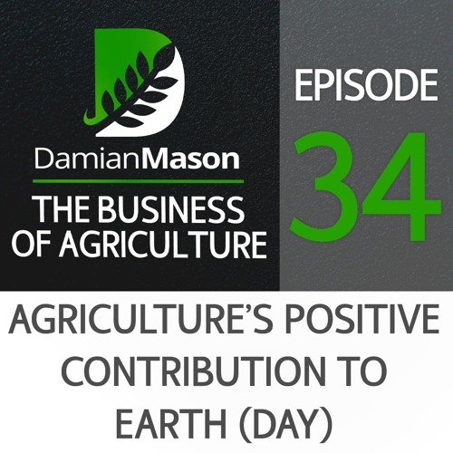 34 - Agriculture's Positive Contribution to Earth (Day)