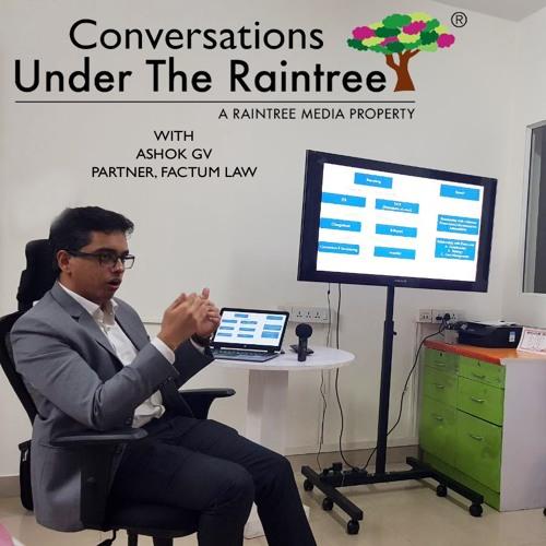 #ConversationsUnderTheRaintree with Ashok GV, Partner, Factum Law