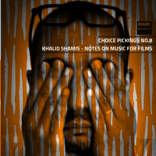 Khalid Shamis - Notes on Music for Films