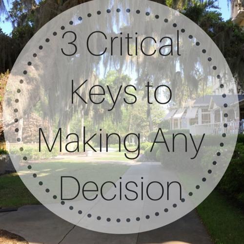 3 Keys To Making Decisions