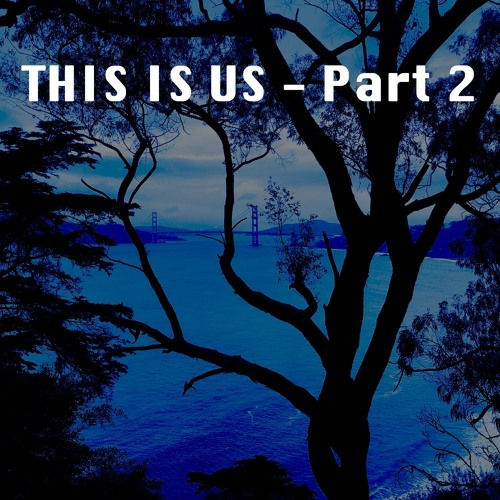 This is Us - Part 2