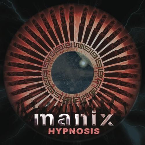 MANIX - Hypnosis (mini album sampler)