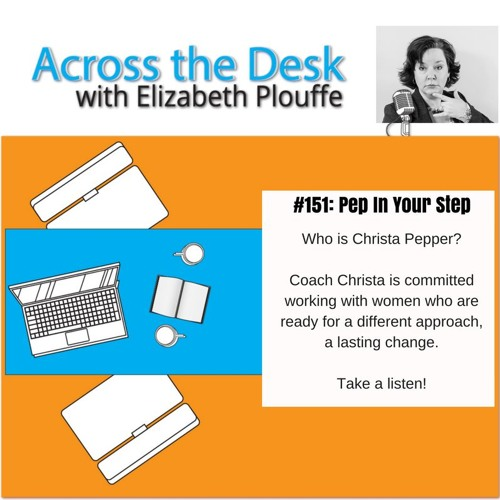 #151: Across the Desk with guest Christa Pepper