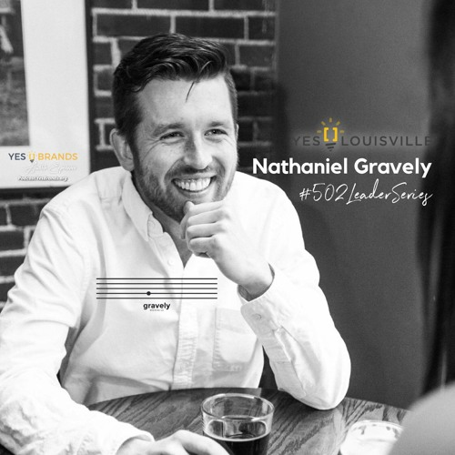 Nathaniel Gravely (Gravely Brewing Co) on Episode 70 of the #502LeaderSeries Podcast