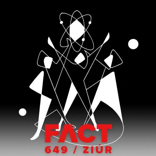 FACT mix 649 - Ziúr (Apr '18)