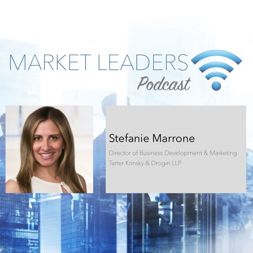 "Market Leaders Podcast 28: ""Helping Lawyers Build a Successful Pipeline"" with Stefanie Marrone"