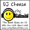 DJ Cheese - The Beat Goes On 17 - 1992 Mix - April 20 2018 - Onlyoldskoolradio.com