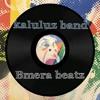 Yokwe in arro - Kaluluz Band ft. B'MeraBeatz