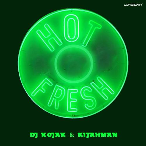 Dj Kojak and Kijahman - Hot Fresh (extrait)