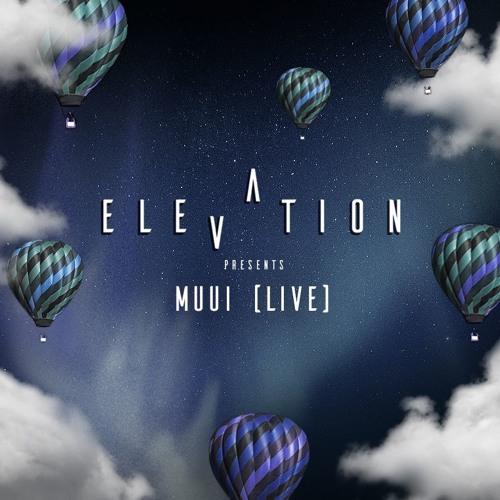 ELEVATION: MUUI (Live)