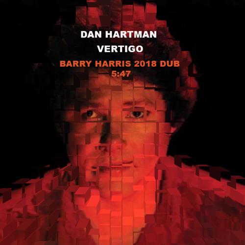"""""""Vertigo"""" by Dan Hartman (Barry Harris 2018 DUB)"""