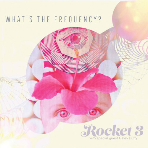 Rocket 3 - What's The Frequency - 03 - What If
