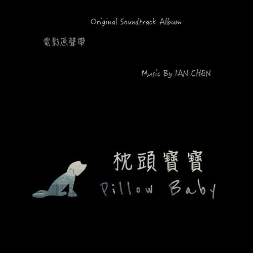 Pillow Baby (Original Score)