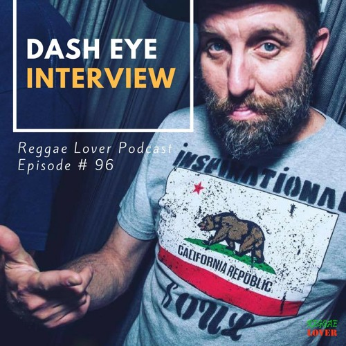 96 - Reggae Lover Interview - Dash Eye from Tribe of Kings