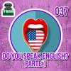 037 — Do you speak English? Inglês e dificuldades com o idioma! - Parte 1