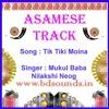 Tik Tiki Moina Karaoke Assamese Bihu Song By Mukul Baba,Nilakshi Neog
