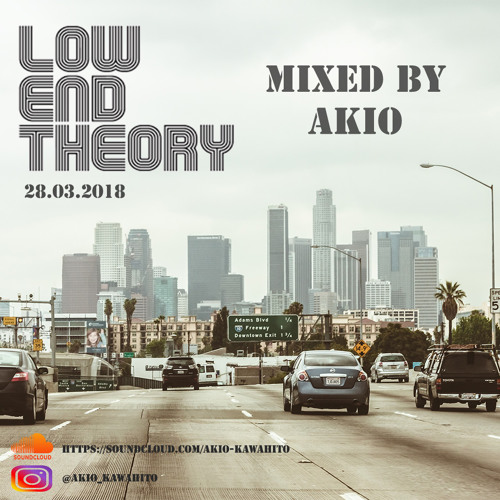 Low End Theory Set (28-03-2018)Mixed By Akio