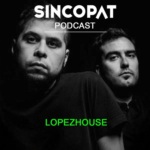 LopezHouse - Sincopat Podcast 230