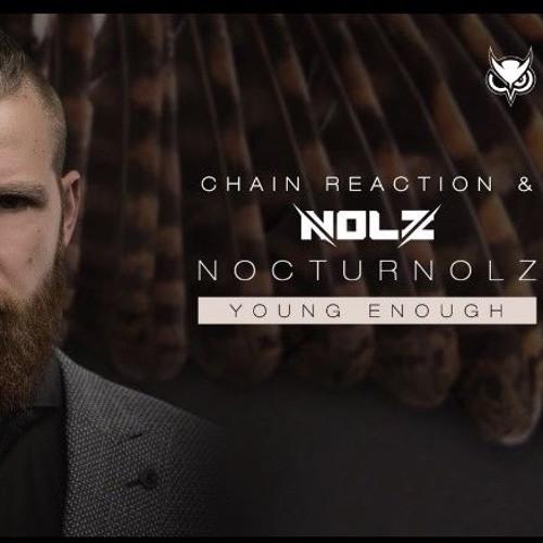 Chain Reaction & Nolz - Young Enough