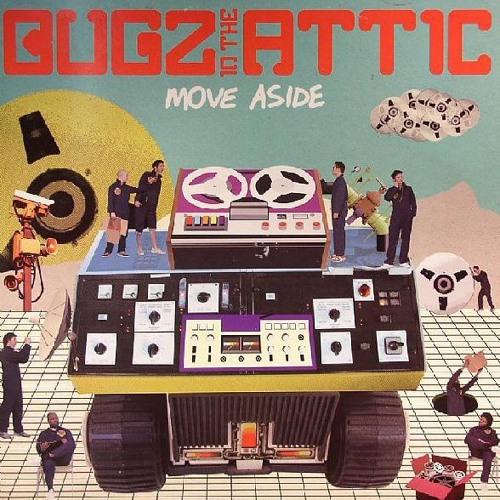 BUGZ IN THE ATTIC - MOVE ASIDE (EVM128 REFiX)FREE DL