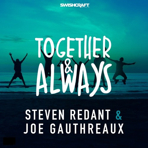 Steven Redant + Joe Gauthreaux - Together & Always (Club Extended)