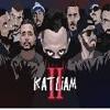 KATLİAM2 ft Massaka, Yener Cevik, Anil Piyanci, Contra, Sansar Salvo, Velet, Monstar, Gekko, Defkhan