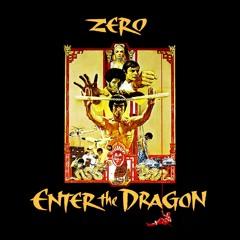Zero - Enter The Dragon (FREE DOWNLOAD)